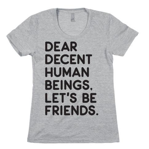 Dear Decent Human Beings Womens T-Shirt