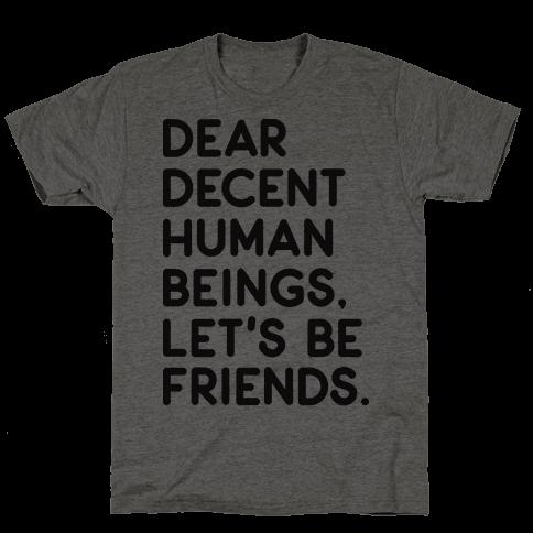 Dear Decent Human Beings Mens T-Shirt