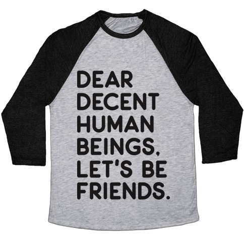 Dear Decent Human Beings Baseball Tee