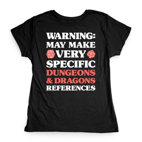 Warning: May Make Very Specific Dungeons & Dragons References Womens T-Shirt