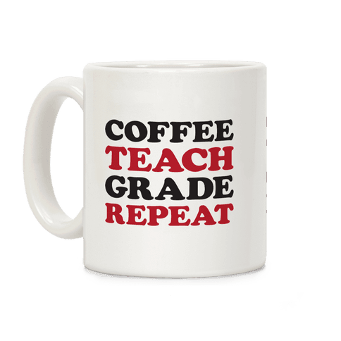 Coffee Teach Grade Repeat Coffee Mug