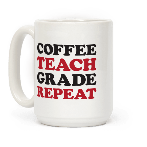 Coffee Teach Grade Repeat