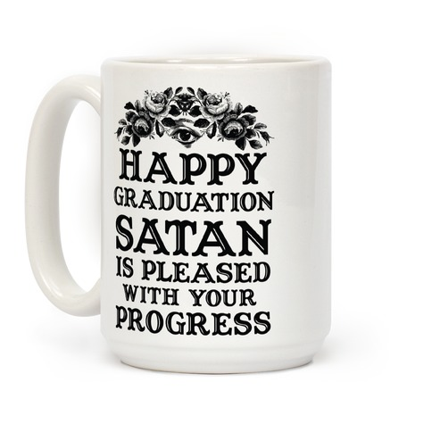 Happy Graduation Satan Is Pleased With Your Progress Coffee Mug