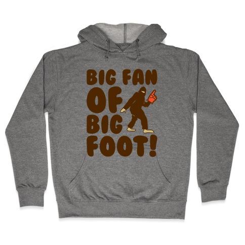 Big Fan of Big Foot Hooded Sweatshirt
