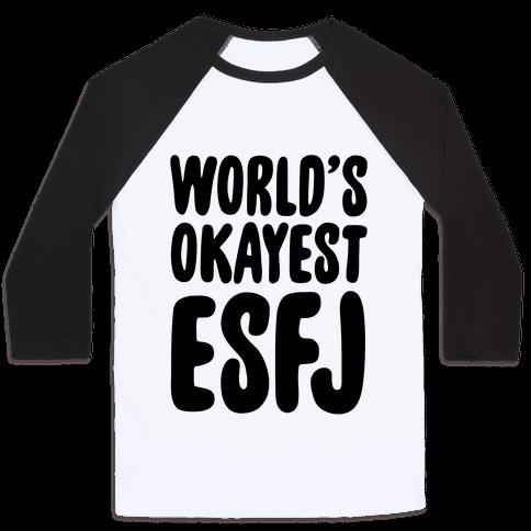 World's Okayest ESFJ Baseball Tee
