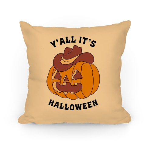 Y'all It's Halloween Pillow