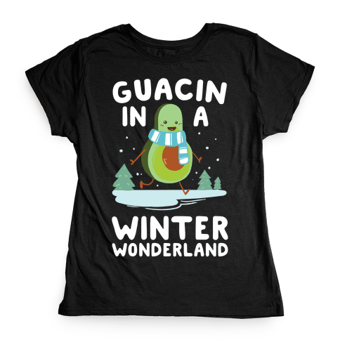 Guacin' In a Winter Wonderland Womens T-Shirt