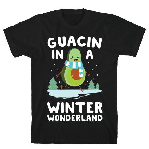 Guacin' In a Winter Wonderland Mens T-Shirt