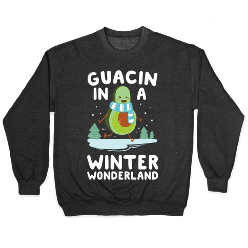 Guacin' In a Winter Wonderland Pullover