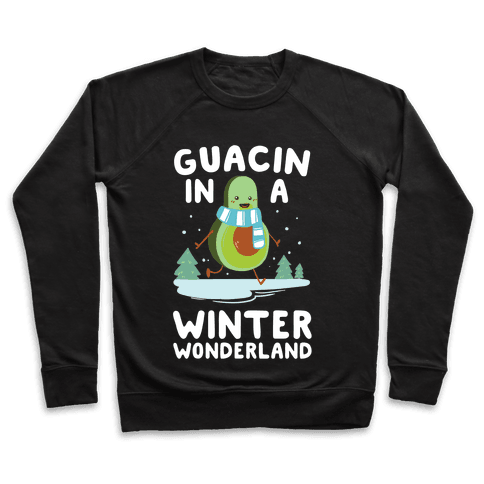 Guacin' In a Winter Wonderland Pullover