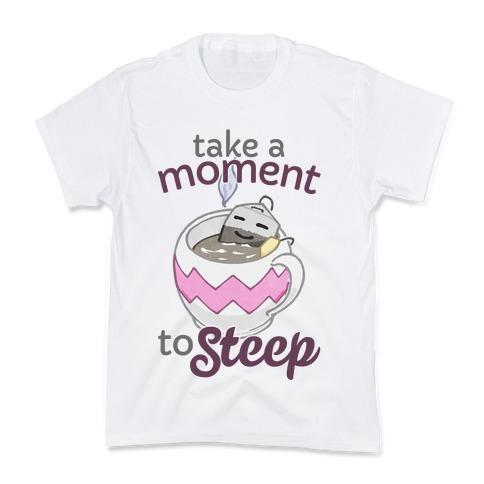 Take A Moment To Steep Kids T-Shirt
