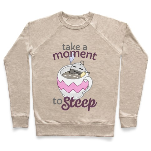 Take A Moment To Steep Pullover