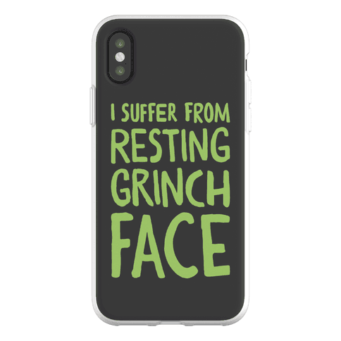 I Suffer From Resting Grinch Face Phone Flexi-Case