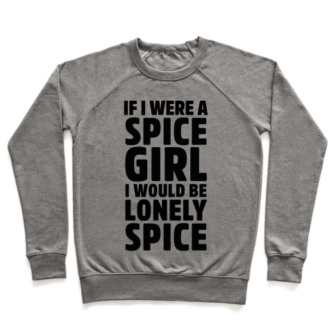 If I Were A Spice Girl I Would Be Lonely Spice Pullover