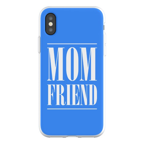 Mom Friend Phone Flexi-Case