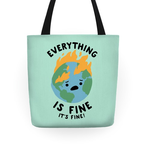 Everything Is Fine It's Fine Tote