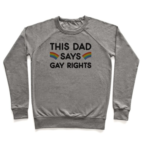This Dad Says Gay Rights Pullover