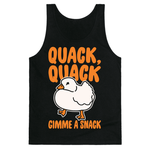 Quack Quack Gimme A Snack Duck White Print Tank Top