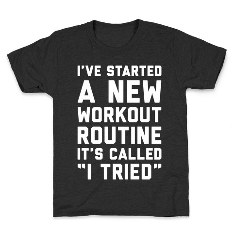 I've Started A New Workout Routine White Print Kids T-Shirt