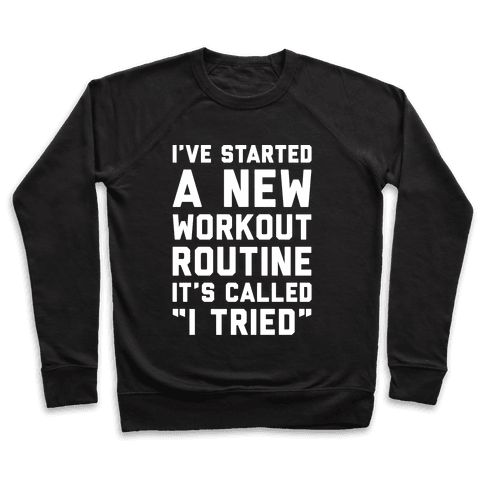 I've Started A New Workout Routine White Print Pullover
