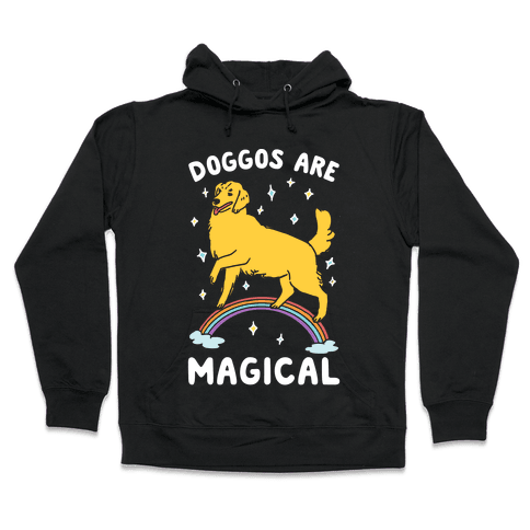 Doggos Are Magical Hooded Sweatshirt