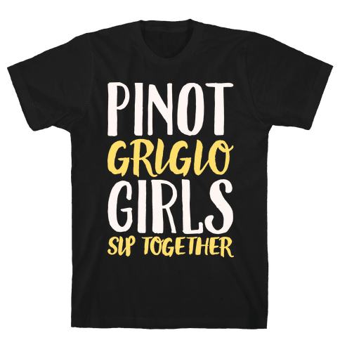 Pinot Grigio Girls Sip Together White Print Mens T-Shirt