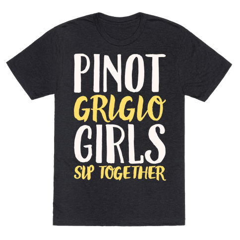Pinot Grigio Girls Sip Together White Print