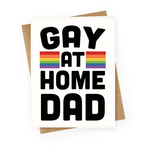 Gay At Home Dad Greeting Card