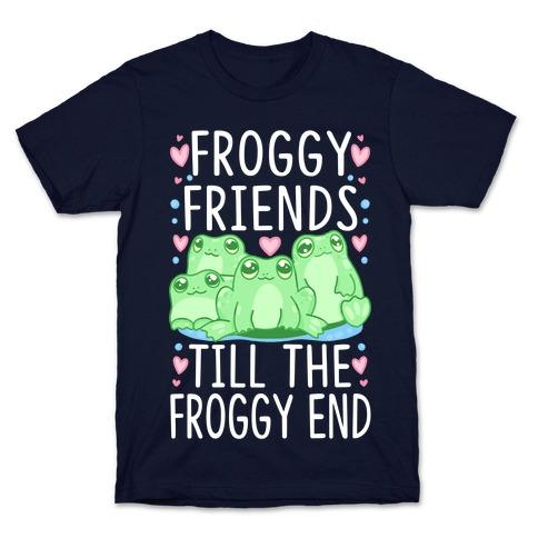Froggy Friends Till The Froggy End T-Shirt