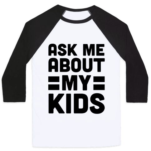 Ask Me About My Kids Baseball Tee