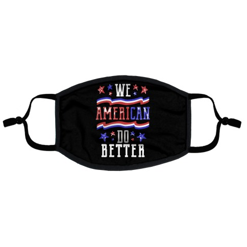 We AmeriCAN Do Better Flat Face Mask