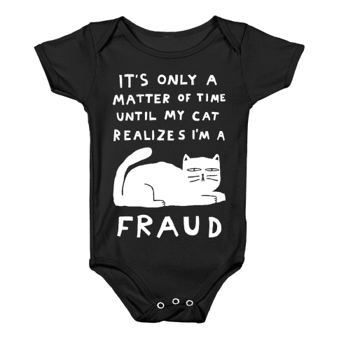 It's Only A Matter Of Time Until My Cat Realizes I'm A Fraud Baby Onesy