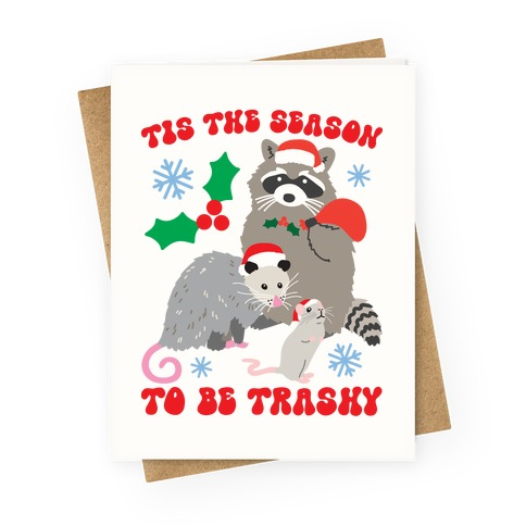 Tis The Season To Be Trashy Greeting Card