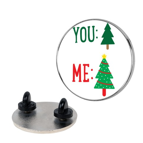 You: Tree Me: Christmas Tree Meme Pin