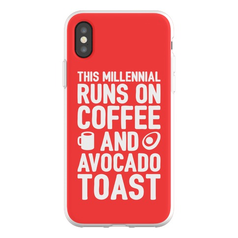 This Millennial Runs On Coffee And Avocado Toast Phone Flexi-Case
