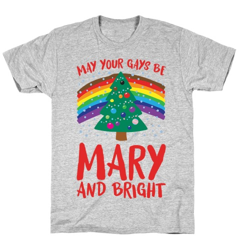 May Your Gays Be Mary and Bright Parody T-Shirt
