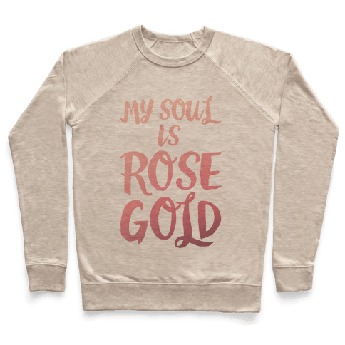 My Soul Is Rose Gold Pullover