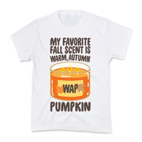 My Favorite Fall Scent Is Warm Autumn Pumpkin Parody Kids T-Shirt