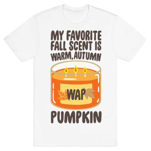My Favorite Fall Scent Is Warm Autumn Pumpkin Parody T-Shirt
