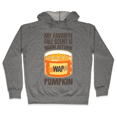 My Favorite Fall Scent Is Warm Autumn Pumpkin Parody Hooded Sweatshirt