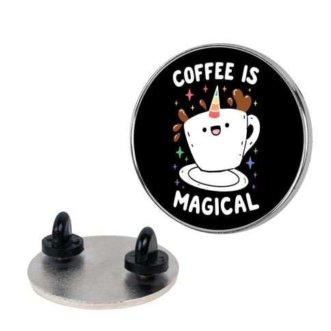Coffee Is Magical Pin