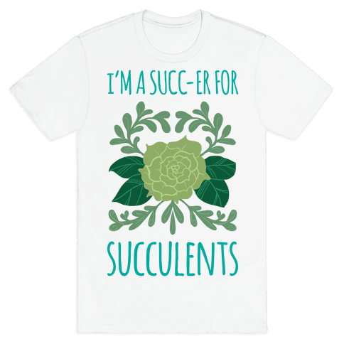 Succ-er for Succulents Mens T-Shirt