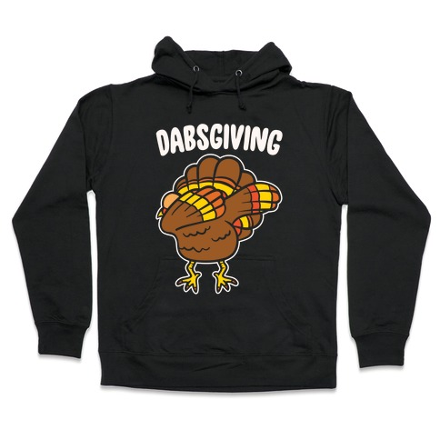 Dabsgiving Parody White Print Hooded Sweatshirt