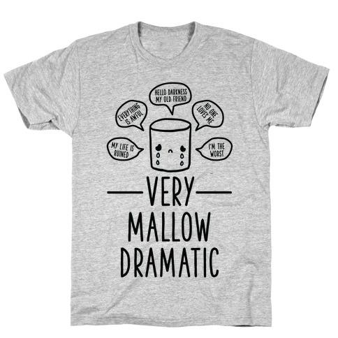 Very Mallow Dramatic T-Shirt