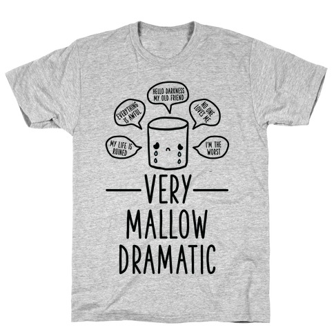 Very Mallow Dramatic T-Shirt