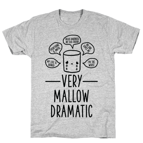 Very Mallow Dramatic Mens T-Shirt