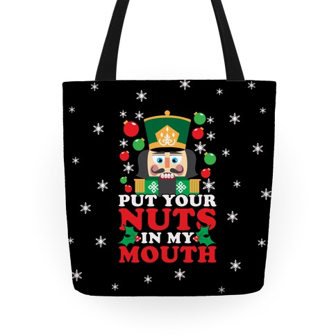 Put Your Nuts In My Mouth Tote