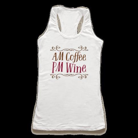 AM Coffee, PM Wine Racerback Tank Top