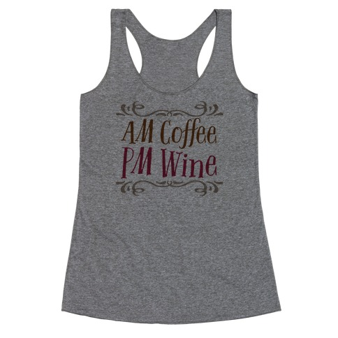 AM Coffee, PM Wine Racerback Tank Top