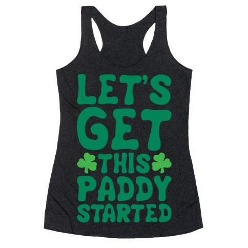 Let's Get This Paddy Started White Print Racerback Tank Top
